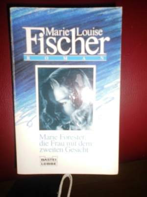 Marie Forester,die Frau mit dem 2.Gesich